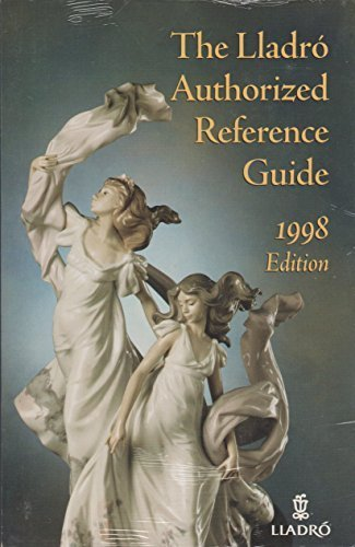(The Lladro Authorized Reference Guide - 1998 Edition)