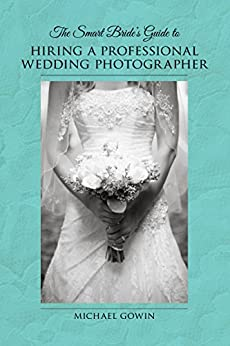 The Smart Bride's Guide to Hiring a Professional Wedding Photographer