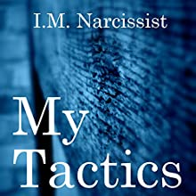 My Tactics: IMNarcEvil, Book 4 Audiobook by I.M. Narcissist Narrated by Gary Roelofs