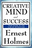 Creative Mind and Success, Ernest Holmes, 1604594039