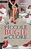 Le piccole bugie del cuore (Italian Edition)