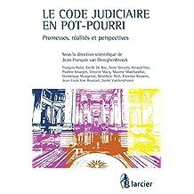 Le code judiciaire en pot-pourri : Promesses, réalites et perspectives