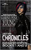 Libertaria Chronicles: Books 1 and 2