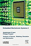 img - for Embedded Mechatronic Systems, Volume 2: Analysis of Failures, Modeling, Simulation and Optimization book / textbook / text book