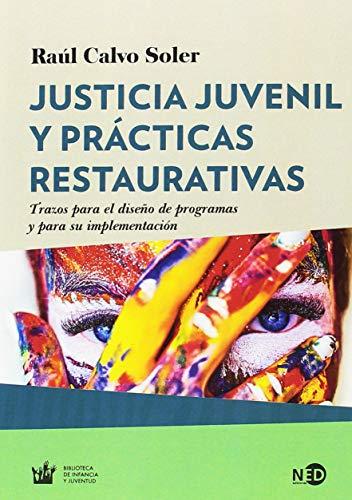 Justicia juvenil y prácticas restaurativas Trazos para el diseño de programas y para su implementación  [Calvo Soler, Raúl] (Tapa Blanda)
