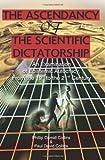 The Ascendancy of the Scientific Dictatorship, Phillip Collins and Paul D. Collins, 0595311644