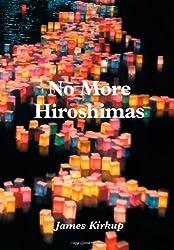 No More Hiroshimas by James Kirkup (2004-08-06)