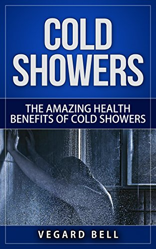 Cold Shower: The amazing health benefits of cold - Cold Water Benefits Of