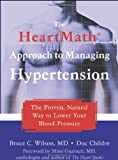 The Heartmath Approach to Managing Hypertension, Doc Childre and Bruce C. Wilson, 1572244712
