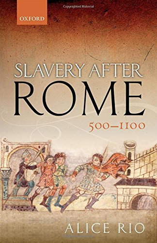 Slavery After Rome, 500-1100 (Oxford Studies in Medieval European History)