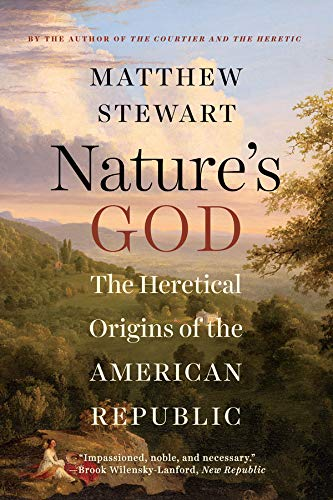 Nature's God: The Heretical Origins of the American Republic (Religion And The Founding Of The American Republic)