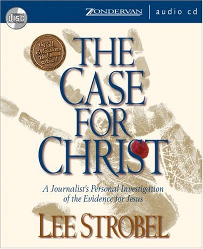Case for Christ, The by Zondervan