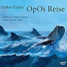 OpOs Reise: Lesung mit Musik Hörbuch von Esther Kinsky Gesprochen von: Dagmar Manzel