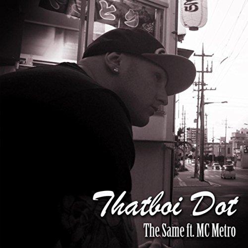 - The Same (feat. MC Metro) [Explicit]