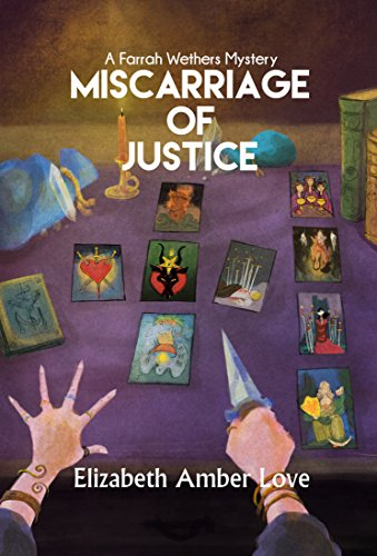 Miscarriage of Justice: A Farrah Wethers Mystery (Book 3) (Farrah Wethers Mysteries) by [Love, Elizabeth-Amber]