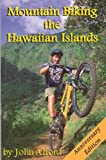 Mountain Biking the Hawaiian Islands, John Alford, 0964984334