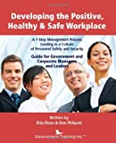 img - for Developing the Positive, Healthy & Safe Workplace book / textbook / text book