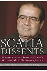 Scalia Dissents: Writings of the Supreme Court's Wittiest, Most Outspoken Justice Hardcover
