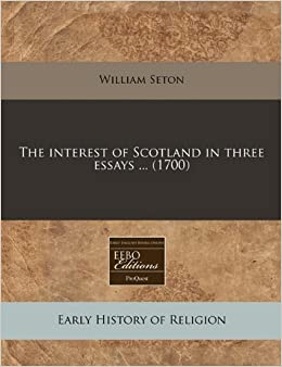 The interest of Scotland in three essays ... (1700)