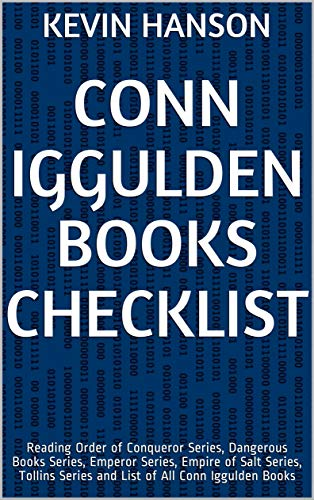 Conn Iggulden Books Checklist: Reading Order of Conqueror Series, Dangerous Books Series, Emperor Series, Empire of Salt Series, Tollins Series and List of All Conn Iggulden Books