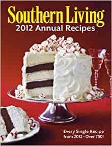 southern living annual recipes editors of southern living magazine