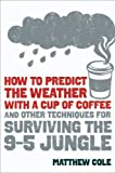 How to Predict the Weather with a Cup of Coffee, Matthew Cole, 1606522434