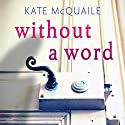Without a Word Audiobook by Kate McQuaile Narrated by Aoife McMahon, Aidan Kelly