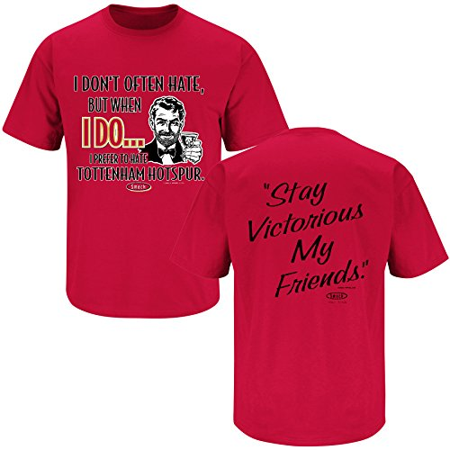 Arsenal Fans. Stay Victorious. I Prefer To Hate Tottenham Hotspur Red T Shirt (Sm-5X) (Large) (Arsenal Fan compare prices)