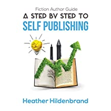 Fiction Author Guide: A Step-by-Step to Self-Publishing