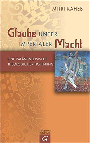 glaube-unter-imperialer-macht-eine-palstinensische-theologie-der-hoffnung