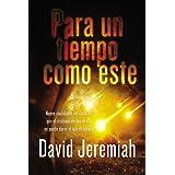 Para un tiempo como este: Nueve cualidades del carácter que el cristiano de hoy en día no puede darse el lujo de ignorar (Spanish Edition)
