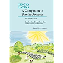 A Companion to Familia Romana: Based on Hans Orberg's Latine Disco, with Vocabulary and Grammar