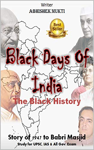 The Black Days Of India - The Black History : Story of 1947 to Babri Masjid - History of Blood por Abhishek Mukti