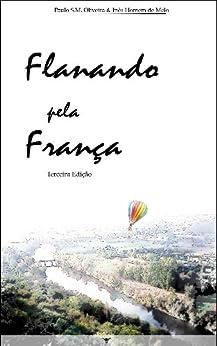 Flanando pela França por [Oliveira, Paulo, Homem de Melo, Inês]