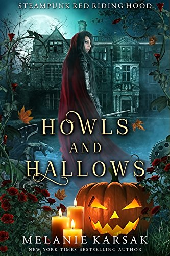 Howls and Hallows: A Steampunk Fairy Tale (Steampunk Red Riding Hood Book -
