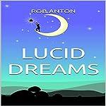 Lucid Dreams   Rob Anton