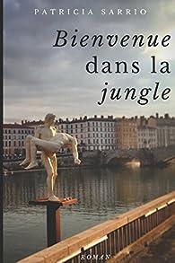 Bienvenue dans la jungle par Patricia Sarrio
