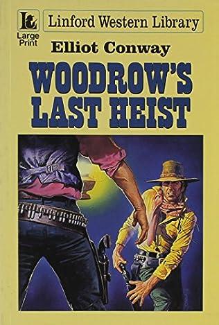 book cover of Woodrow\'s Last Heist