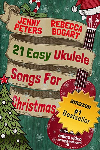 - 21 Easy Ukulele Songs for Christmas: Book + Online Video (Beginning Ukulele Songs 3)