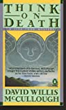 Think on Death, David Willis McCullough, 0140139427