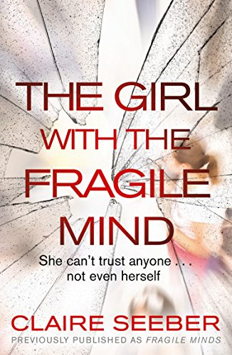 The Girl With The Fragile Mind Kindle Edition By Claire Seeber