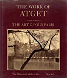The Work Of Atget, Volume 2: The Art of Old Paris