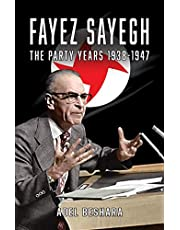 Fayez Sayegh - The Party Years 1938-1947