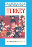 img - for A Travellers History of Turkey (Traveller's Histories) by Richard Stoneman (2006-06-12) book / textbook / text book