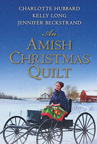An Amish Christmas Quilt by [Hubbard, Charlotte, Beckstrand, Jennifer, Long, Kelly]