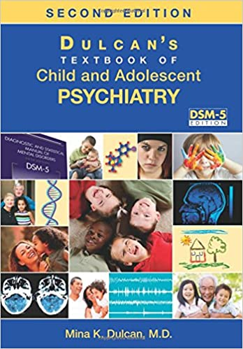 Dulcan's Textbook of Child and Adolescent Psychiatry, Second Edition