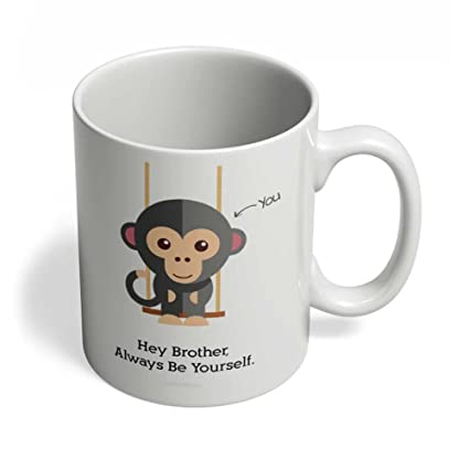 Amazoncom Funny Gifts For Brother Mug Hey Brother Always