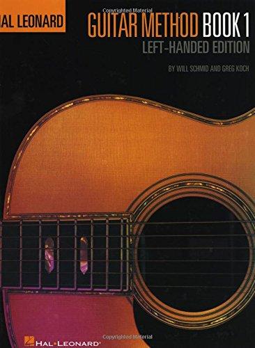 Hal Leonard Guitar Method, Book 1 - Left-Handed Edition (Hal Leonard Guitar Method Books) [Schmid, Will - Koch, Greg] (Tapa Blanda)