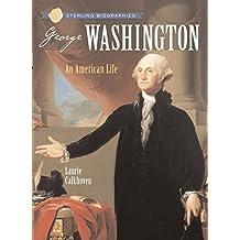 Sterling Biographies®: George Washington: An American Life
