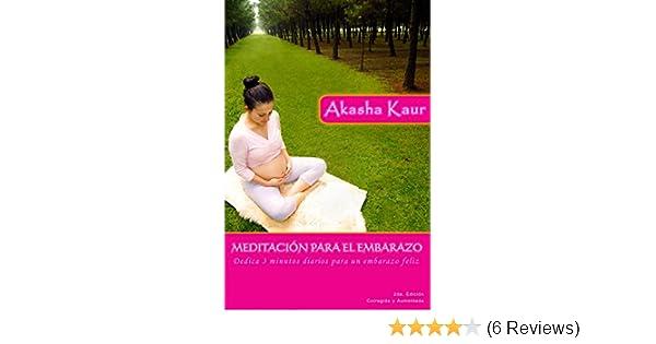 Meditación para el Embarazo: Dedica 3 minutos diarios para un embarazo feliz (Spanish Edition)